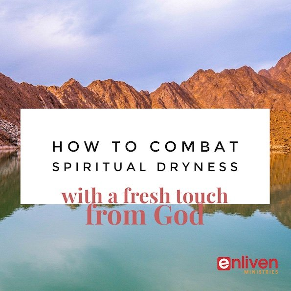 How to Combat Spiritual Dryness