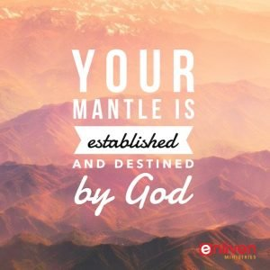 Your mantle from God