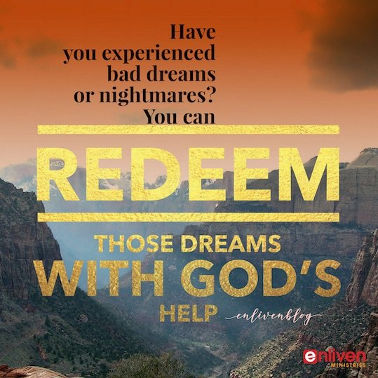 Bad Dreams and Nightmares Can be Redeemed