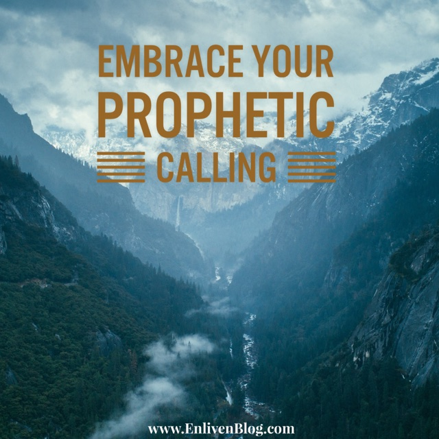... passion. Your prophetic calling may be a God-breathed call to