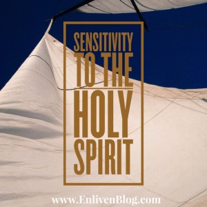 Sensitivity to the Holy Spirit