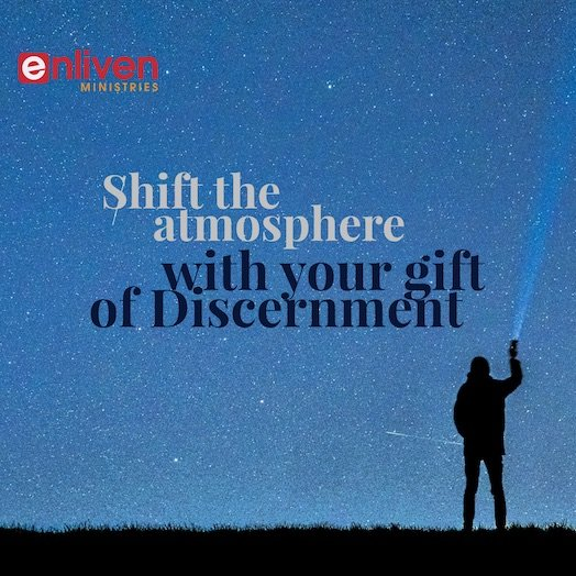 Shift the Atmosphere with Your Gift of Discernment