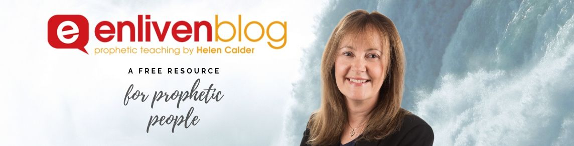 Enliven Blog – Prophetic Teaching by Helen Calder