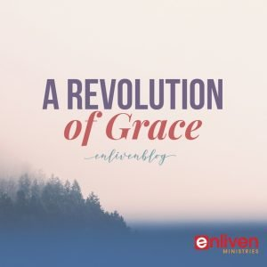 A Revolution of Grace