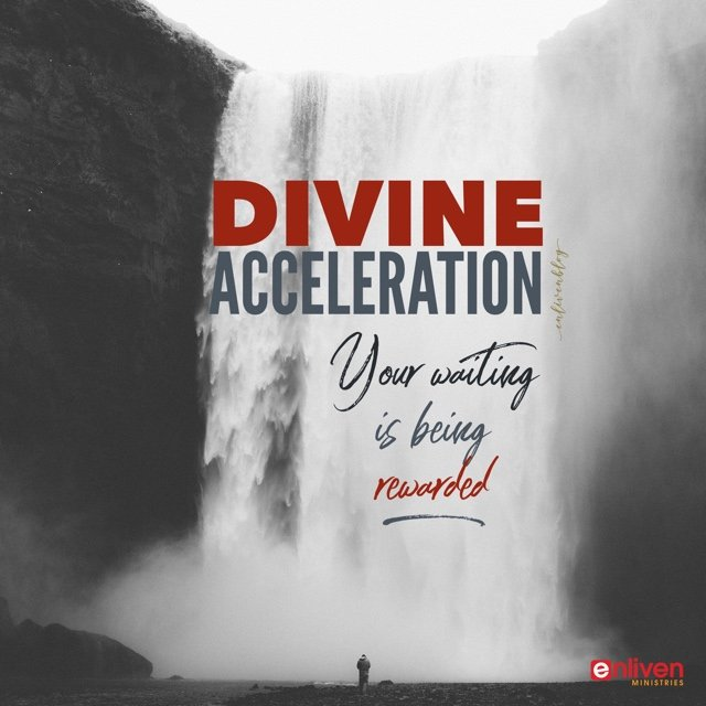Divine Acceleration, your waiting is being rewarded, waterfall