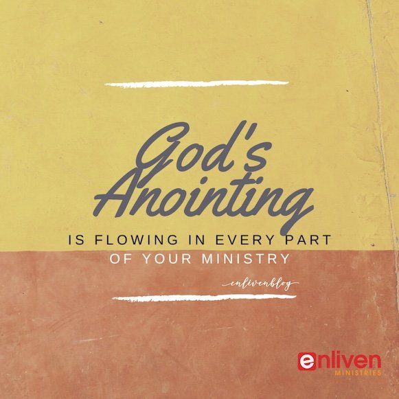 God's Anointing is Flowing in Every Part of Your Ministry