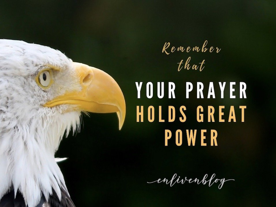 Your prayer holds great power, eagle face