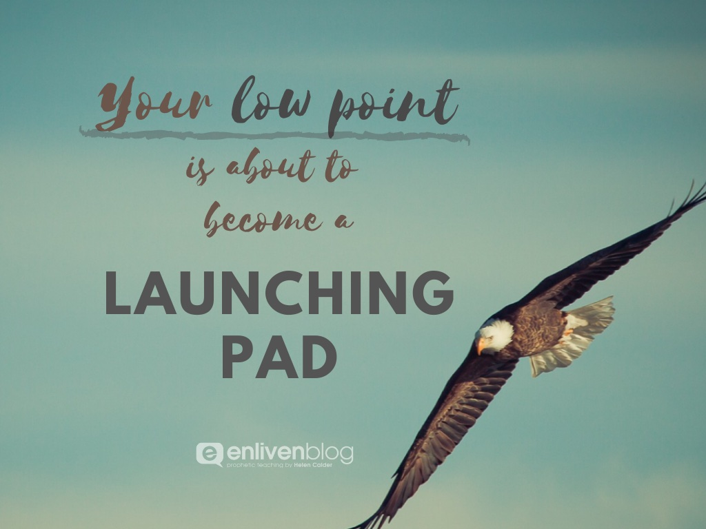 Your low point is about to become your launching pad, Eagle flying