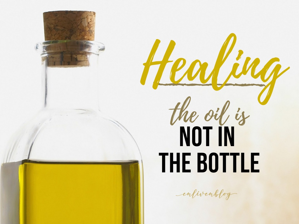 "Bottle of oil, text ""Healing, the oil is not in the bottle"""