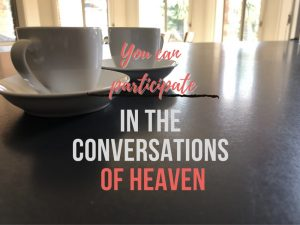 """two coffee cups, text """"You can participate in the conversations of Heaven"""""""