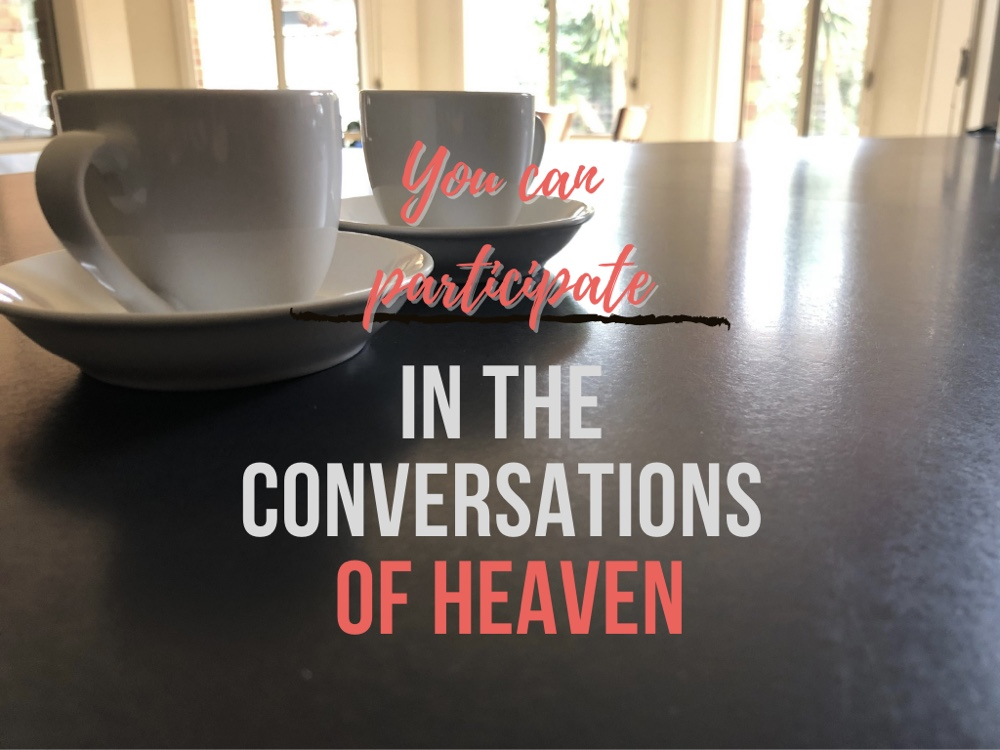 "two coffee cups, text ""You can participate in the conversations of Heaven"""