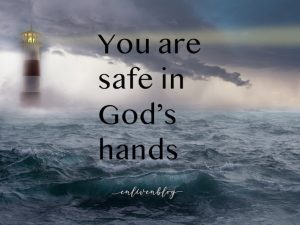 "Iighthouse in storm, text ""you are safe in God's hands"""