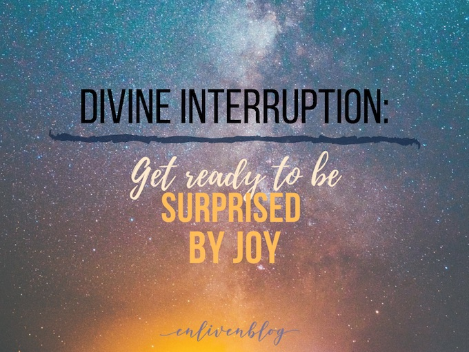 Starry sky, Divine Interruption, get ready to be surprised by joy