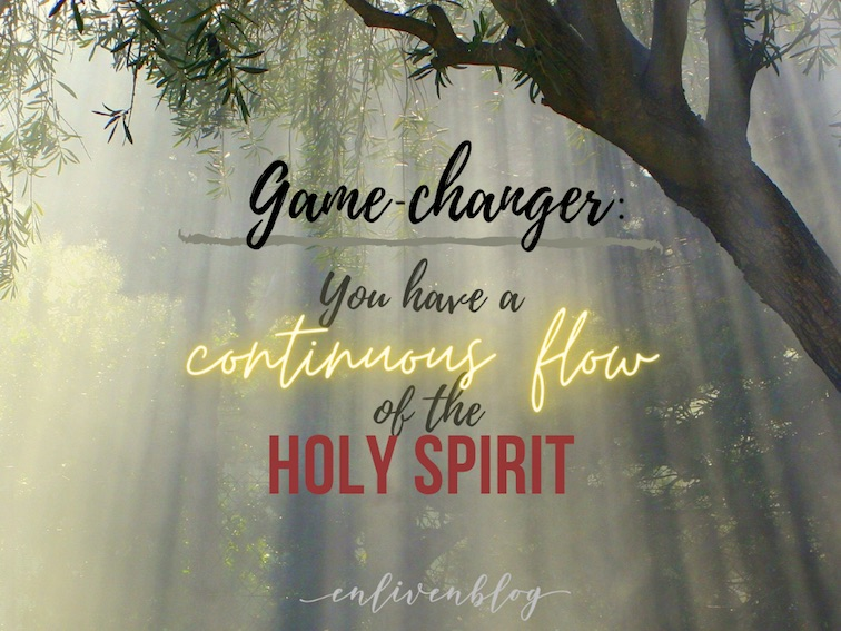 Olive tree, Game-Changer: You have a continuous flow of the Holy Spirit